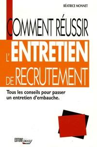 Béatrice Monnet - Comment réussir l'entretien de recrutement.
