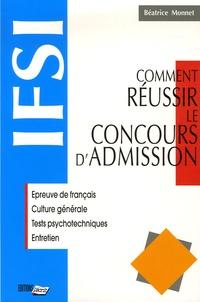 Béatrice Monnet - Comment réussir le concours d'admission IFSI.