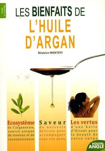 Béatrice Montevi - Les bienfaits de l'huile d'argan.