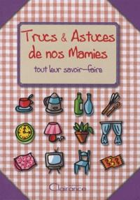 Béatrice Montevi - Trucs & Astuces de nos Mamies - Tout leur savoir-faire.