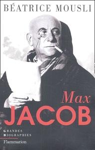 Béatrice Mousli - Max Jacob.