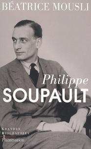 Béatrice Mousli - Philippe Soupault.