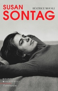 Béatrice Mousli - Susan Sontag.