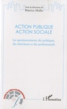 Béatrice Muller et  Collectif - Action publique, action sociale - Les questionnements des politiques, des chercheurs et des professionnels. 1 DVD