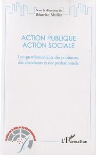 Béatrice Muller - Action publique, action sociale - Les questionnements des politiques, des chercheurs et des professionnels. 1 DVD