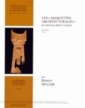 """Béatrice Muller - Les """"maquettes architecturales"""" du Proche-Orient ancien - Volume 1, Texte."""
