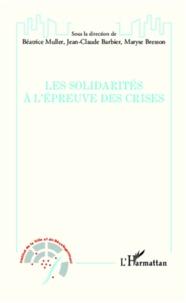 Béatrice Muller - Les solidarités à l'épreuve des crises.