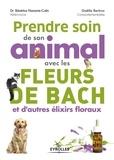 Béatrice Navarre-Colin et Gaëlle Bertruc - Prendre soin de son animal avec les fleurs de Bach et d'autres élixirs floraux.