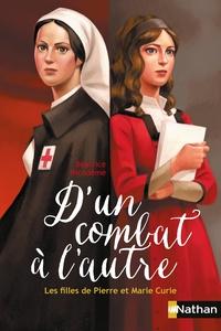 Béatrice Nicodème - D'un combat à l'autre - Les filles de Pierre et Marie Curie.