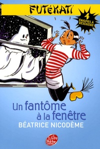 Béatrice Nicodème - Futékati Tome 1 : Un fantôme à la fenêtre.