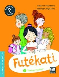 Béatrice Nicodème - Futékati Tome 2 : Tépakap Futékati.