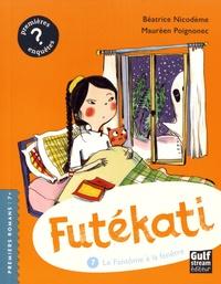 Béatrice Nicodème et Maurèen Poignonec - Futékati Tome 7 : Le fantôme à la fenêtre.
