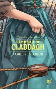 Béatrice Nicodème - L'anneau de Claddagh Tome 2 : Stoirm.