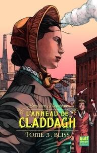 Béatrice Nicodème - L'anneau de Claddagh Tome 3 : Bliss.