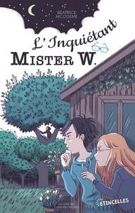 Béatrice Nicodème - L'Inquiétant Mister W.