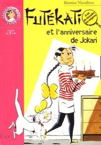 Béatrice Nicodème - Les énigmes de Futékati  : Futékati et l'anniversaire de Jokari.