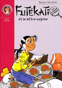 Béatrice Nicodème - Les énigmes de Futékati  : Futékati et la lettre-surprise.