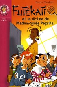 Béatrice Nicodème - Les énigmes de Futékati  : La dictée de Mademoiselle Paprika.