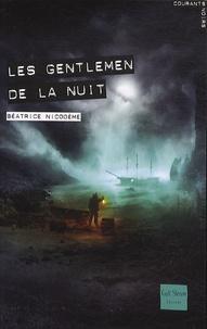 Béatrice Nicodème - Les gentlemen de la nuit.