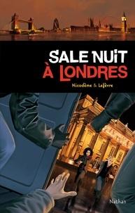 Béatrice Nicodème et Thierry Lefèvre - Sale nuit à Londres.