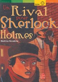 Béatrice Nicodème - Un rival pour Sherlock Holmes.