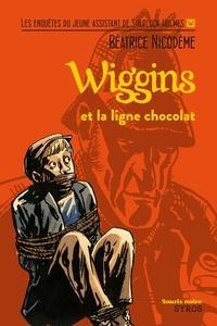 Béatrice Nicodème - Wiggins et la ligne chocolat.