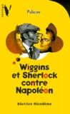 Béatrice Nicodème - Wiggins et Sherlock contre Napoléon.