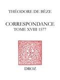Béatrice Nicollier-De Weck et Alain Dufour - Correspondance. Tome XVIII, 1577.
