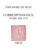 Béatrice Nicollier-De Weck et Alain Dufour - Correspondance. TomeXIII, 1572.