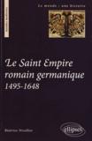 Béatrice Nicollier - Le Saint Empire romain germanique au temps des confessions (1495-1648).