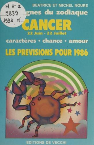 Les signes du zodiaque : les prévisions pour 1986. Cancer, 22 Juin-22 Juillet. Caractères, chance, amour. Les prévisions pour 1986