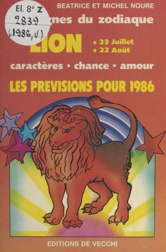 Les signes du zodiaque : les prévisions pour 1986. Lion, 23 juillet - 22 août. Caractères, chance, amour