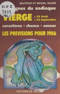Béatrice Noure et Michel Noure - Les signes du zodiaque : les prévisions pour 1986 - Vierge, 23 août - 22 septembre. Caractères, chance, amour.