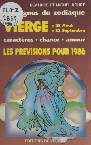Les signes du zodiaque : les prévisions pour 1986. Vierge, 23 août - 22 septembre. Caractères, chance, amour