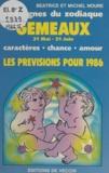 Béatrice Noure et Michel Noure - Les signes du zodiaque : les prévisions pour 1986 - Gémeaux, 21 mai - 21 juin. Caractères, chance, amour.