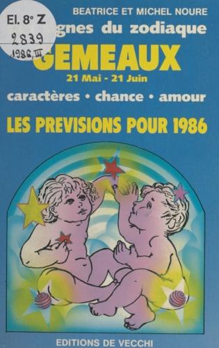 Les signes du zodiaque : les prévisions pour 1986. Gémeaux, 21 mai - 21 juin. Caractères, chance, amour