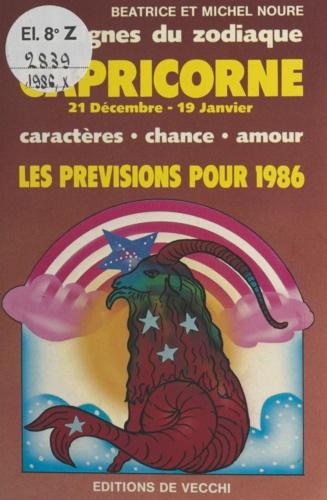 Les signes du zodiaque : les prévisions pour 1986. Capricorne, 21 décembre - 19 janvier. Caractère, chance, amour