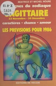 Béatrice Noure et Michel Noure - Les signes du zodiaque : les prévisions pour 1986 - Sagittaire, 22 novembre - 20 décembre.