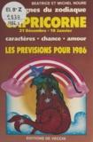 Béatrice Noure et Michel Noure - Les signes du zodiaque : les prévisions pour 1986 - Capricorne, 21 décembre - 19 janvier. Caractère, chance, amour.