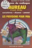 Béatrice Noure et Michel Noure - Les signes du zodiaque : les prévisions pour 1986 - Taureau 21 avril - 20 mai.