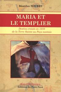 Béatrice Nourry - Maria et le templier.