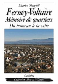 Béatrice Obergfell - Ferney-Voltaire - Mémoire de quartiers, du hameau à la ville.