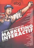 Béatrice Oger - Le petit livre rouge du marketing interactif.