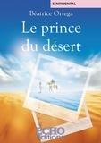 Béatrice Ortega - Le prince du désert.