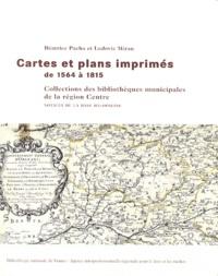 Béatrice Pacha et Ludovic Miran - Cartes et plans imprimés de 1564 à 1815 - Collections des bibliothèques municipales de la région Centre. Notices de la base BN-Opaline.