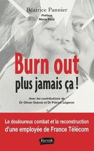 Béatrice Pannier - Burn out : plus jamais ça !.