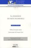 Béatrice Parance - La possession des biens incorporels.