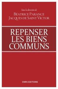 Béatrice Parance et Jacques de Saint Victor - Repenser les biens communs.