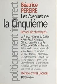 Béatrice Péreire - Les avenues de la Cinquième : recueil de chroniques.