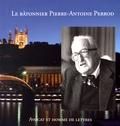 Béatrice Perrod-Bonnamour - Le bâtonnier Pierre-Antoine Perrod (1907-1994) - Avocat au Barreau de Lyon (1927-1994) et homme de lettres.